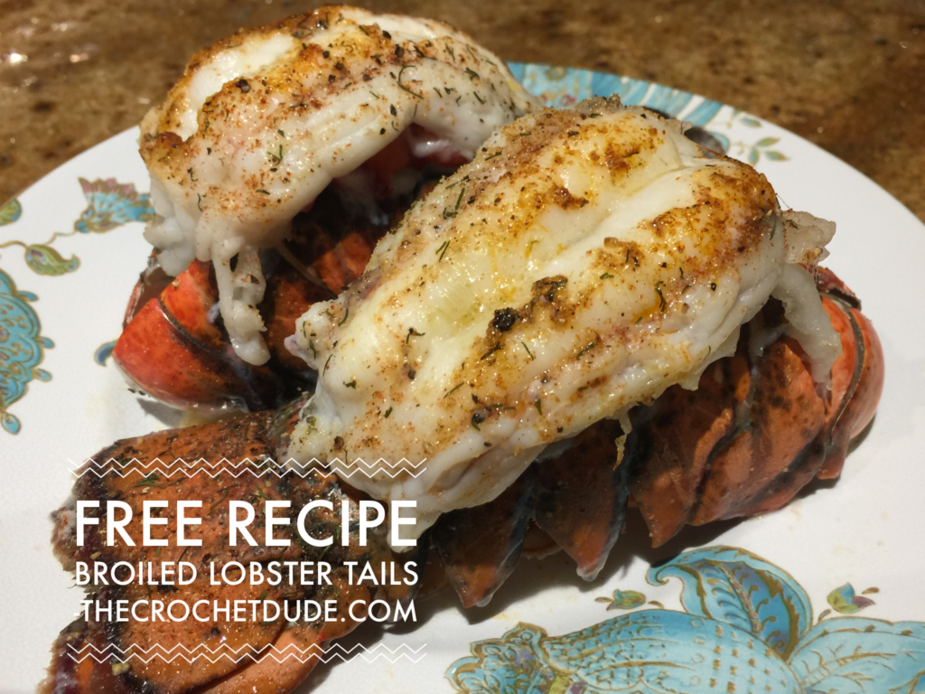 Free recipe: Broiled Lobster Tail - The Crochet Dude