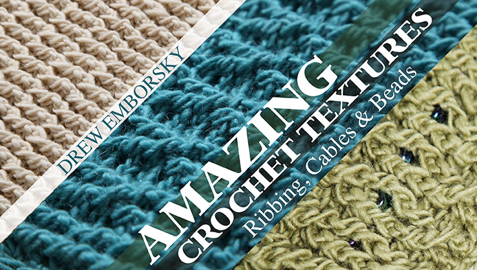 Free Craftsy class: Amazing Crochet Texture with Drew Emborsky, aka The Crochet Dude